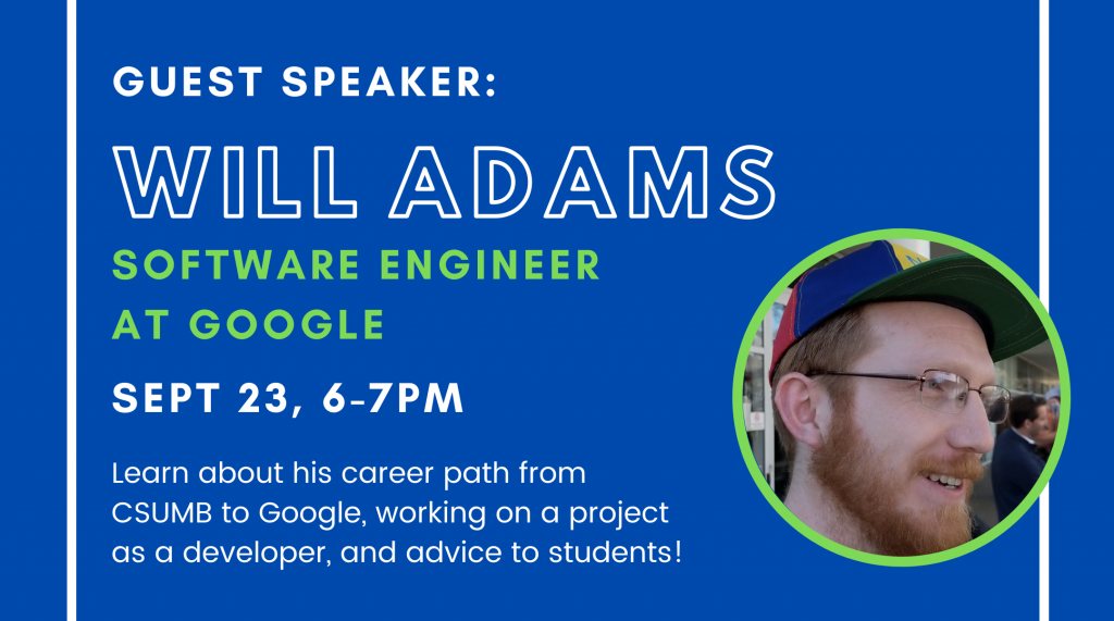 guest speaker will adams software engineer at google sept 23, 6-7pm